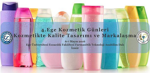 4.Ege Kozmetik Günleri 6-7 Mayıs'ta Kozmetikte Kalite Tasarımı ve Markalaşma Teması İle Başlıyor
