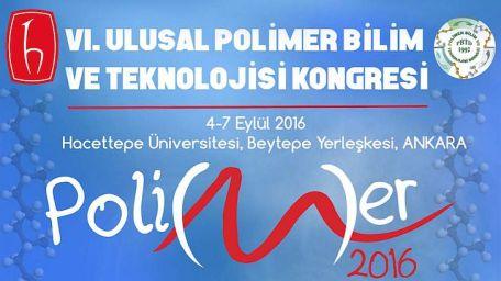 6.Ulusal Polimer Bilim ve Teknoloji Kongresi Bu Yıl Hacettepe Üniversitesinde