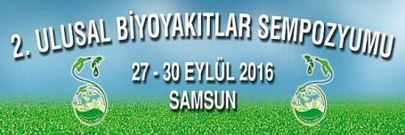 2.Ulusal Biyoyakıtlar Sempozyumu 27-30 Eylül Tarihlerinde Samsun'da Gerçekleşecek
